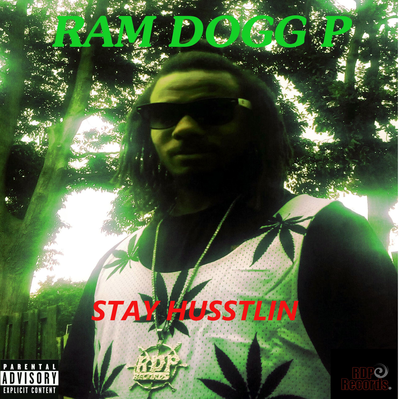 RAM DOGG P - STAY HUSSTLIN