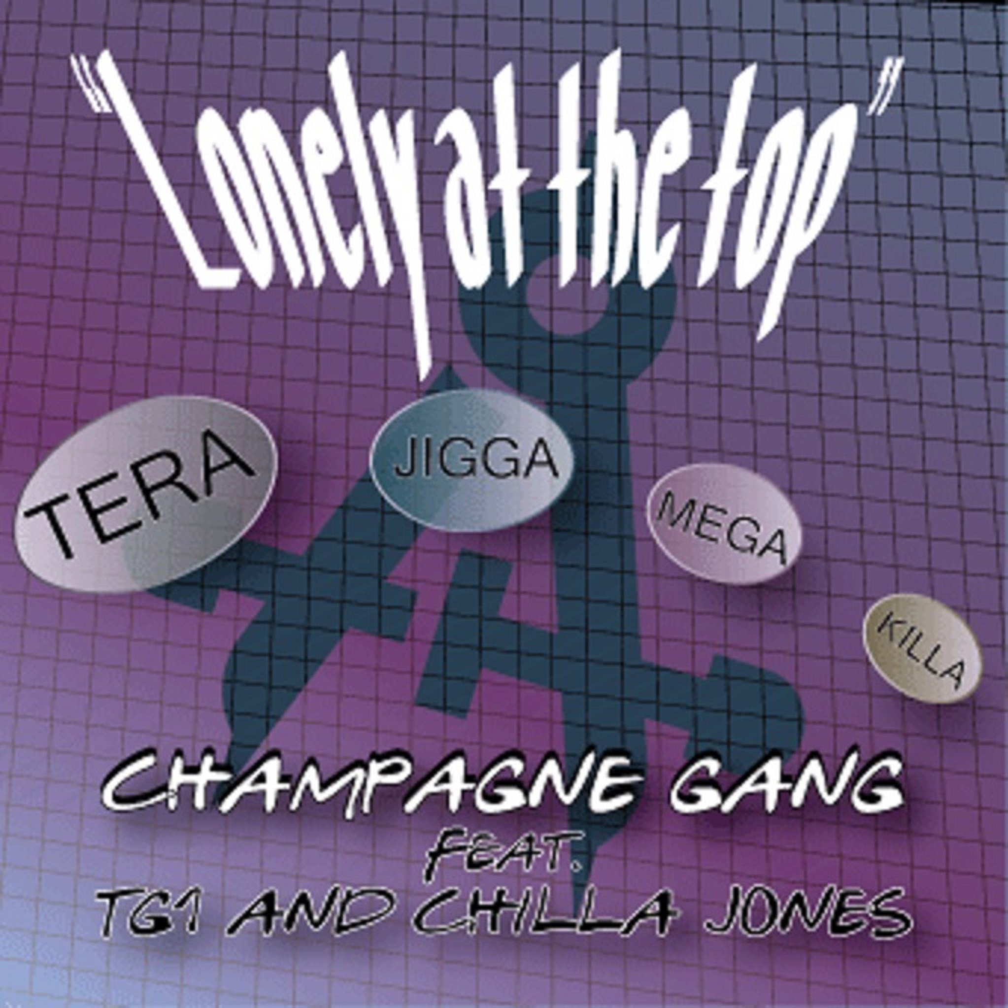 Champange Gang- Lonely at the Top feat. Chilla Jones and TG1