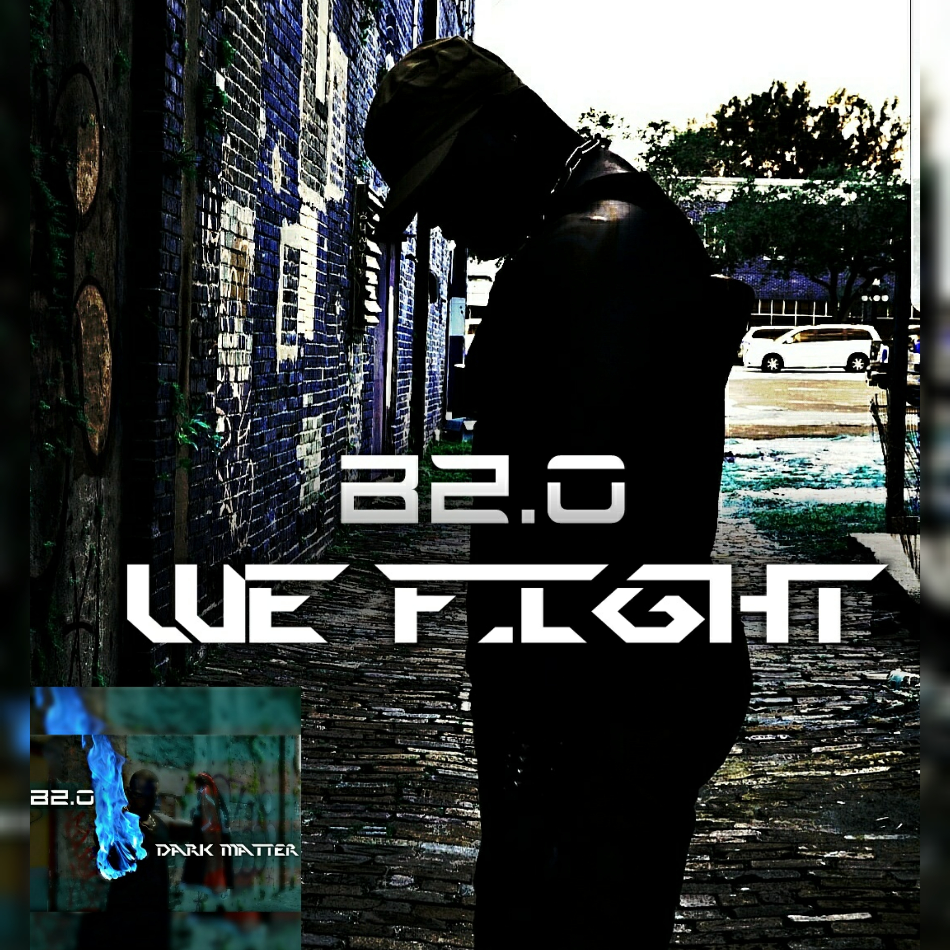 B2.0 - WE FIGHT ( DARK MATTER)