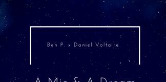 Ben P. x Daniel Voltaire (Freeman) - A Mic & A Dream EP