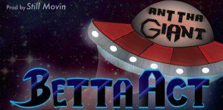 Ant Tha Giant - Betta Act Like Ya Know