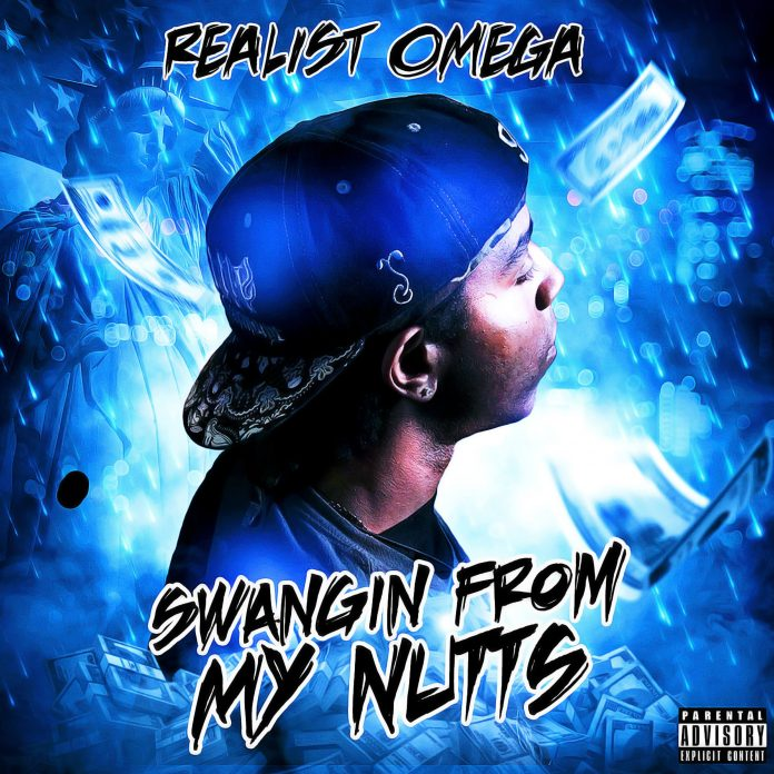 Realist Omega - Swangin From My Nutts