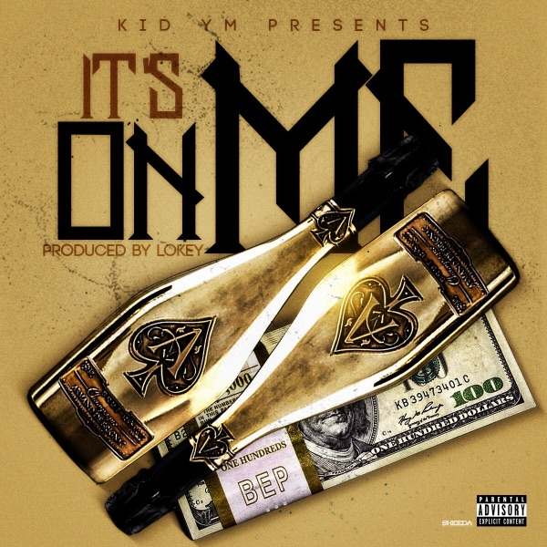 Kid Y.M - It's On Me (prod by Lokey)