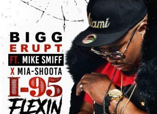 Bigg Erupt - I-95 FLEXIN Feat. Mike Smiff X Miashoota