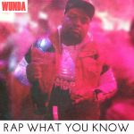 Wunda - Rap What You Know (Review)