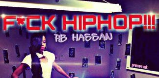 PB HASSAN - 'F*CK HIPHOP!!!' DOUBLE ENTENDRE