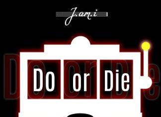 J.am.i - Do or Die