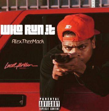 AlexTheeMack - Who Run it Freestyle