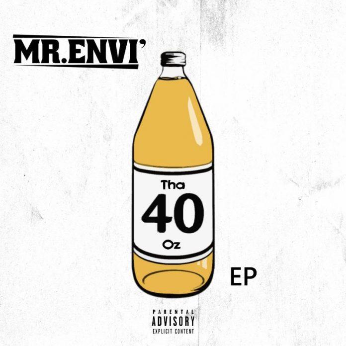 Mr. Envi' - Tha 40oz EP (Review)