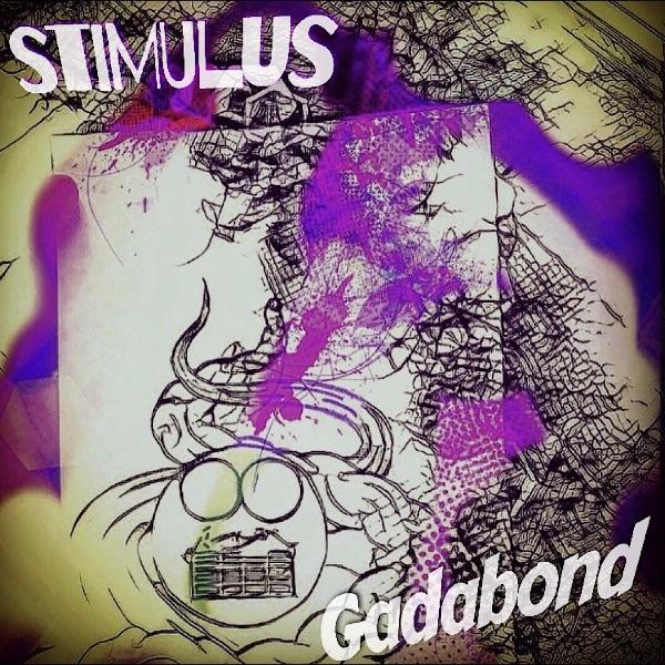 Gadabond - Stimulus