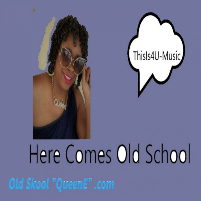 Old Skool QueenE - Here Comes Old School