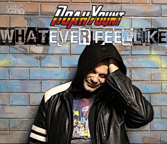 Noah Yount - Whatever I Feel Like