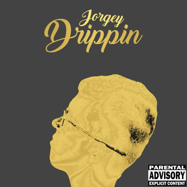 Jorgey - Drippin'