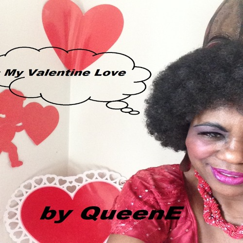 Old Skool QueenE - My Valentine Love