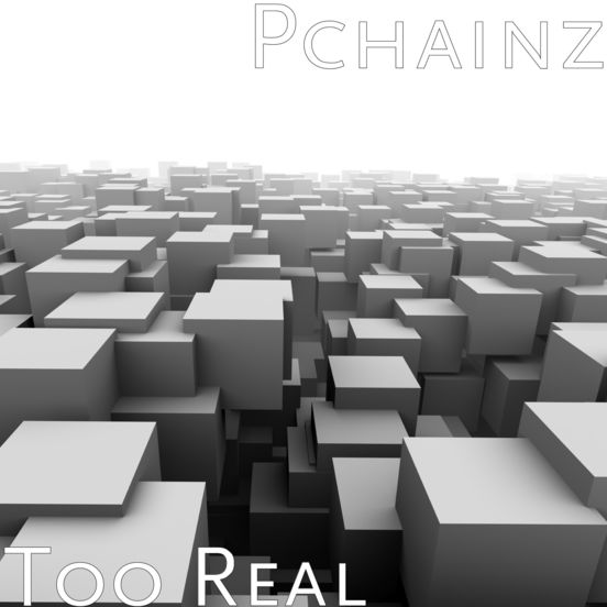 Pchainz - Too Real