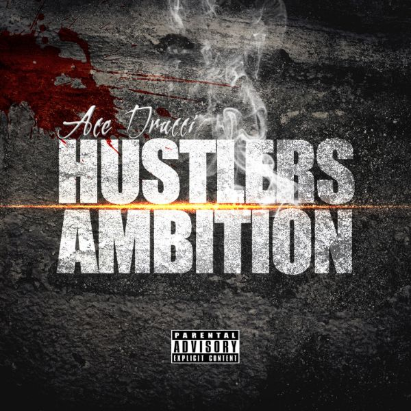 Ace Drucci - Hustlers Ambition