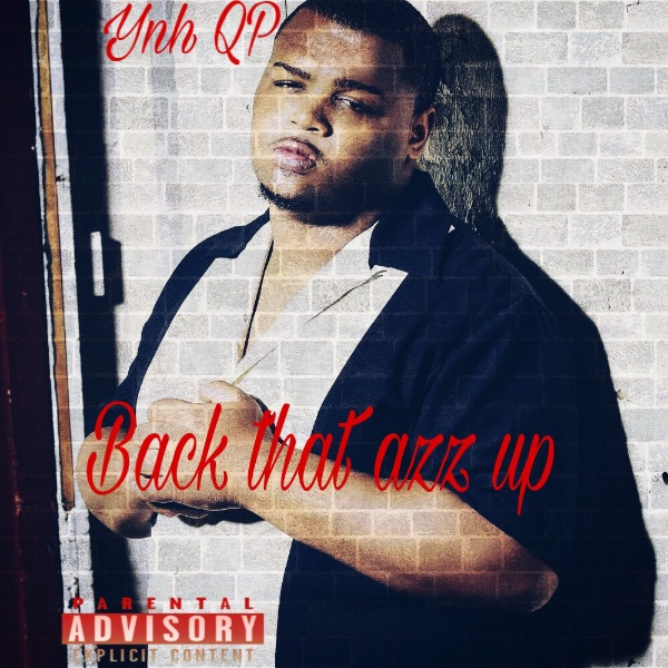 YNH QP - Backthatazzup (freestyle)