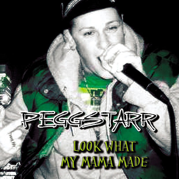 Pegg Starr - Look What My Mama Made