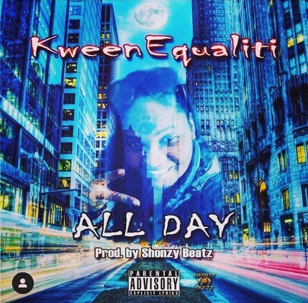 Kween Equaliti - All Day