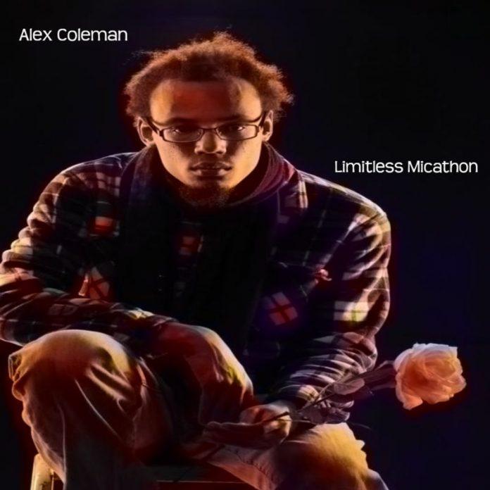 Alex Coleman - Limitless Micathon