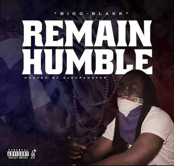 Bigg Blakk - Remain Humble EP