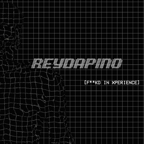 REYDAPINO - [F**KD IN XPERIENCE]