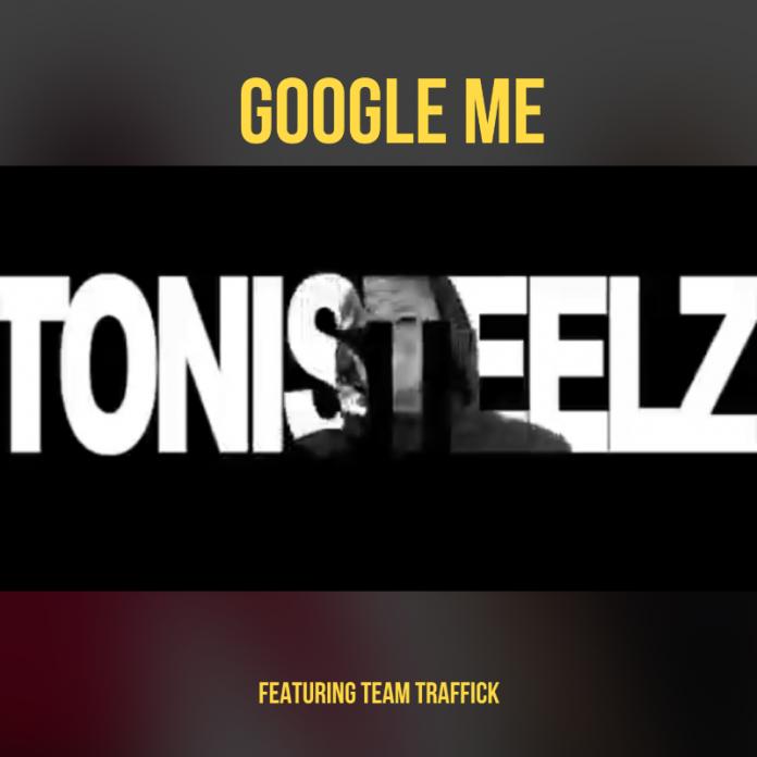 ToniSteelz - Google Me